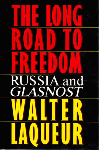 The Long Road to Freedom: Russia and Glasnost