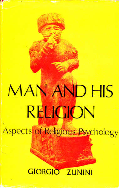 Man and His Religion: Aspects of Religious Psychology