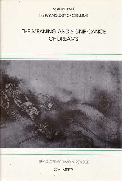 The Meaning and Significance of Dreams: Volume Two The Psychology of C.G. Jung