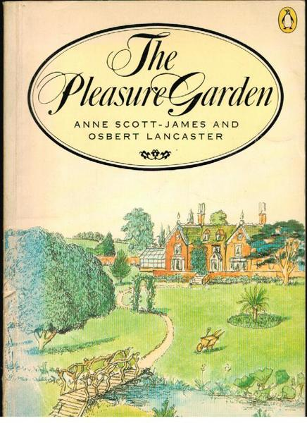 The Pleasure Garden: An Illustrated History of British Gardening