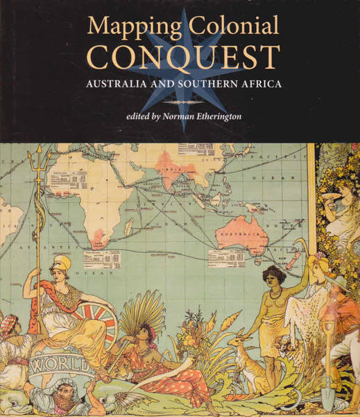Mapping Colonial Conquest: Australia and Southern Africa