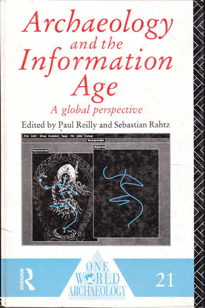 Archaeology and the Information Age: A Global Perspective