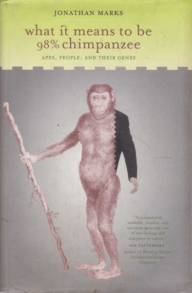 What It Means to Be 98 % Chimpanzee: Apes, People, and Their Genes