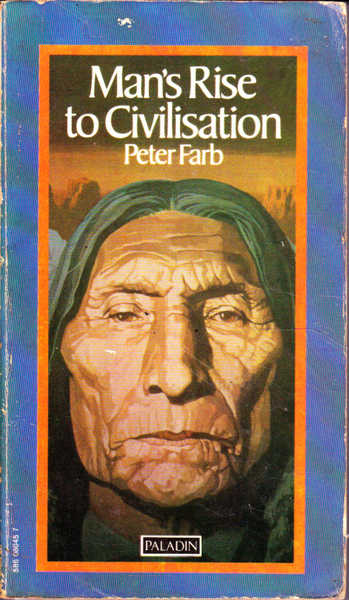 Man's Rise to Civilization as Shown By the Indians of North America from Primeval Times to the Coming of the Industrial State