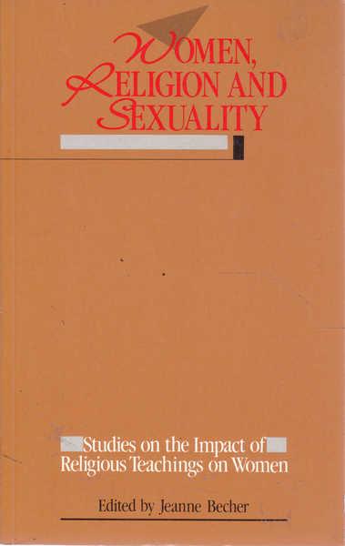 Women, Religion, and Sexuality: Studies on the Impact of Religious Teachings on Women