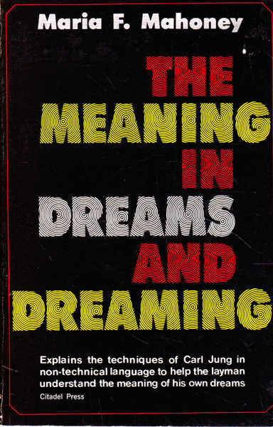 The Meaning in Dreams and Dreaming