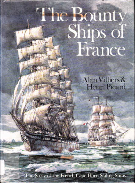 The Bounty Ships of France: The Story of the French Cape Horn Sailing Ships