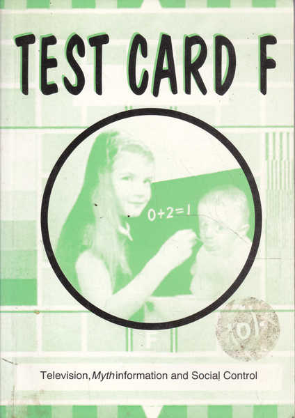 Test Card F: Television, Mythinformation and Social Control