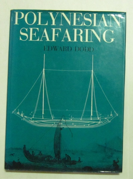 Polynesian Seafaring: A Disquisition on Prehistoric Celestial Navigation and the Nature of Seagoing Double Canoes ...