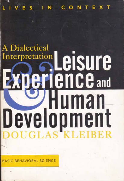 Leisure Experience and Human Development: A Dialectical Interpretation