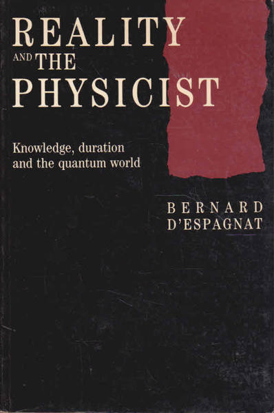Reality and the Physicist: Knowledge, Duration and the Quantum World
