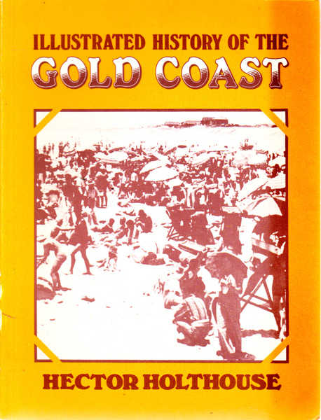 Illustrated History of the Gold Coast