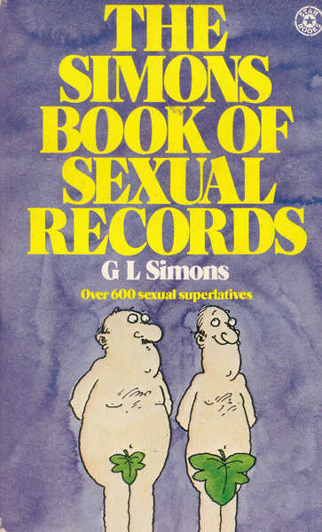 The Simons Book of Sexual Records: Over 600 Sexual Superlatives