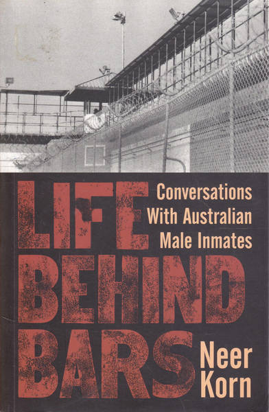 Life Behind Bars: Conversations with Australian Male Inmates