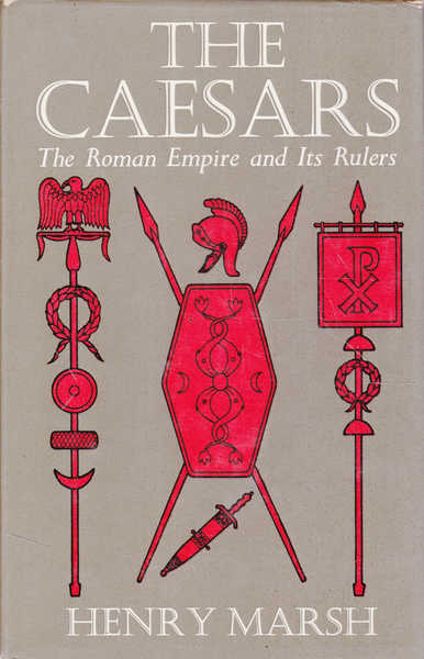 The Caesars: The Roman Empire and Its Rulers