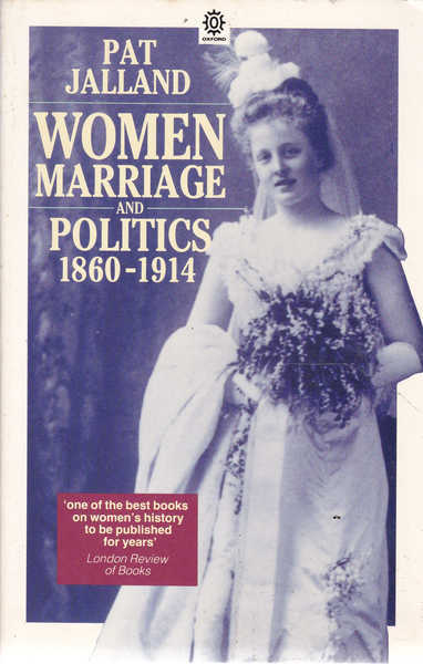 Women Marriage and Politics 1860 - 1914