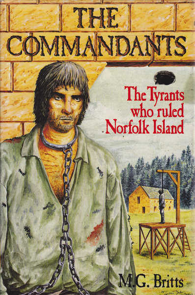 The Commandants: The Tyrants Who Ruled Norfolk Island