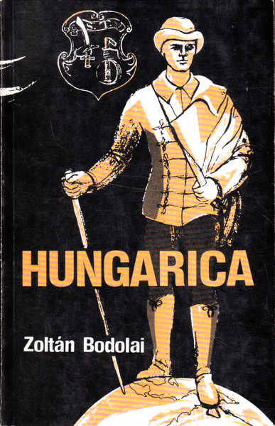 Hungarica: A Chronicle of Events and Personalities from the Hungarian Past