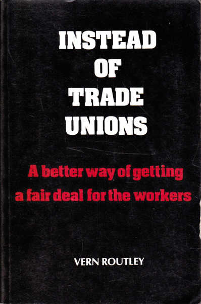 Instead of Trade Unions: A Better Way of Getting a Fair Deal for the Workers