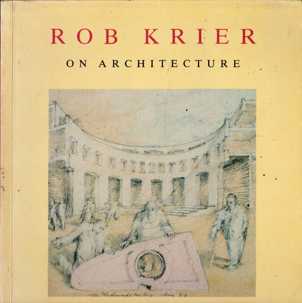 Rob Krier on Architecture