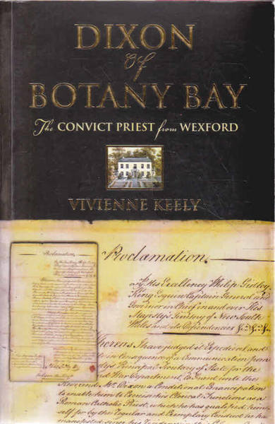 Dixon of Botany Bay : The Convict Priest from Wexford