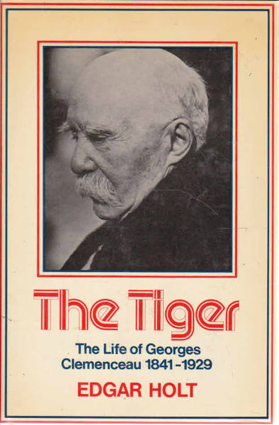 The Tiger: The Life of Georges Clemenceau
