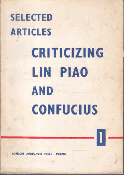 Selected Articles Criticizing Lin Piao and Confucius