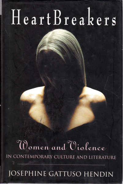 Heartbreakers: Women and Violence in Contemporary Culture and Literature