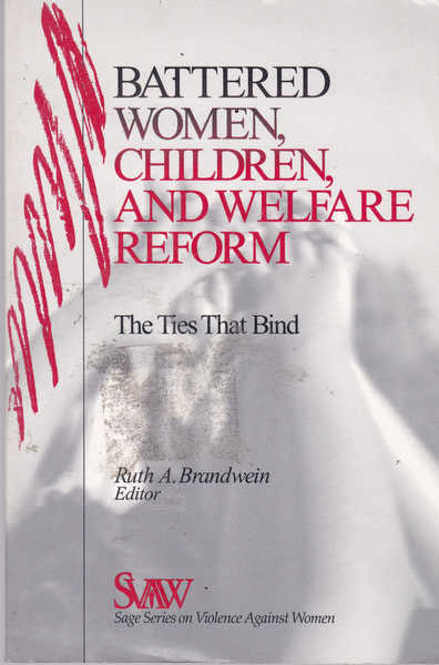Battered Women, Children, and Welfare Reform: The Ties That Bind