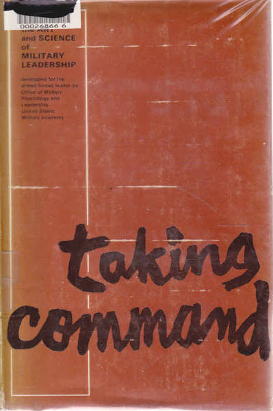 Taking Command: The Art and Science of Mil;itary Leadership