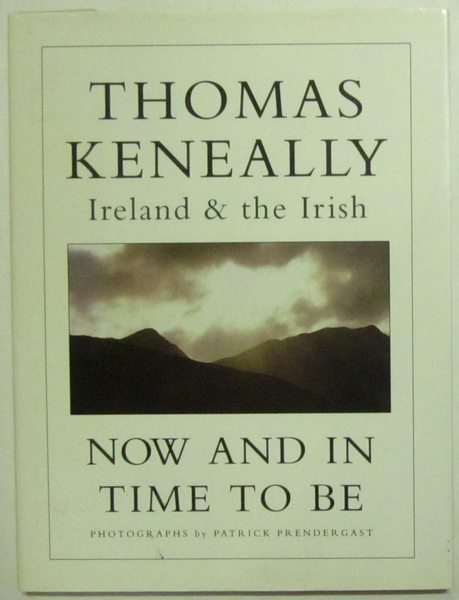 Now and in Time to Be: Ireland and the Irish