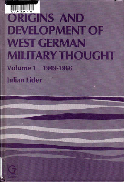 Origins and Development of West German Military Thought, Volume 1: 1949-1966