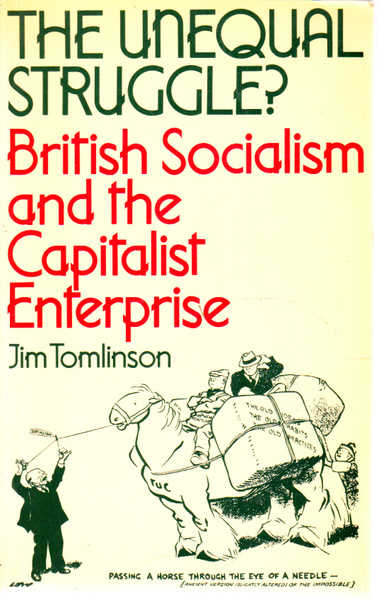 The Unequal Struggle?: British Socialism and the Capitalist Enterprise