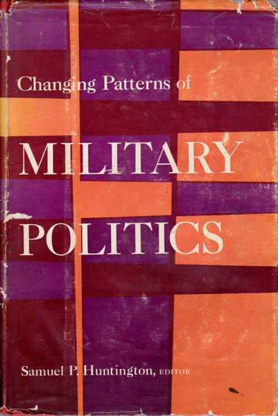 Changing Patterns of Military Politics