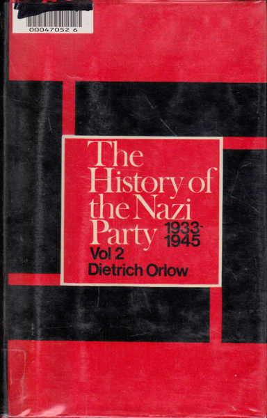 The History of the Nazi Party: Volume II 1933-1945