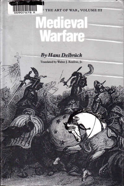 Medieval Warfare Vol. III: History of the Art of War