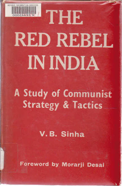 The Red Rebel in India: a Study of Communist Strategy and Tactics