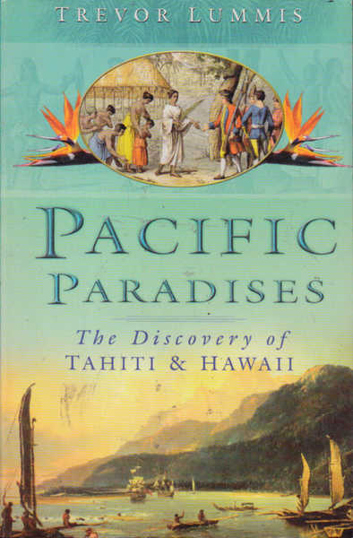 Pacific Paradises: The Discovery of Tahiti and Hawaii