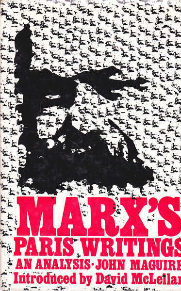 Marx's Paris Writings: An Analysis