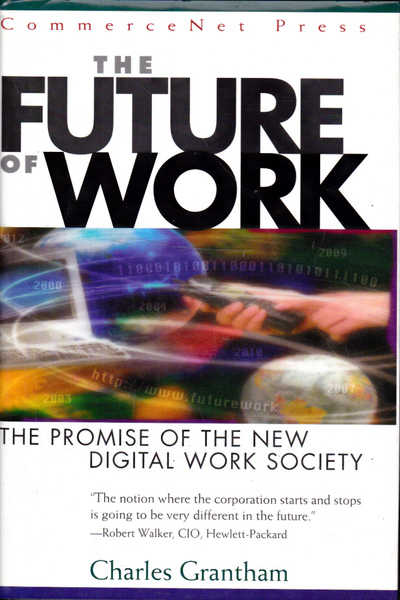 The Future of Work: The Promise of the New Digital Work Society