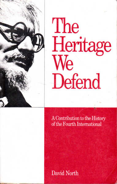 The Heritage We Defend: A Contribution to the History of the Fourth International