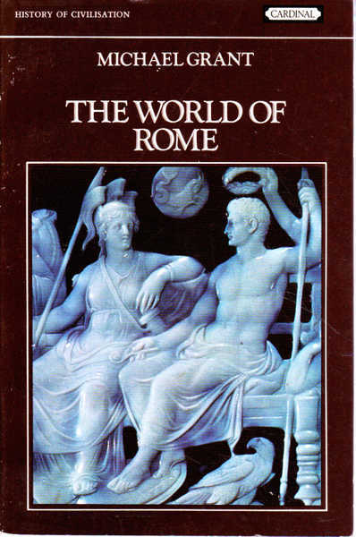 The World of Rome: The History of Civilisation Series
