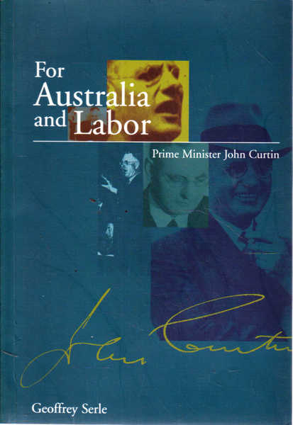 For Australia and Labor: Prime Minister John Curtin
