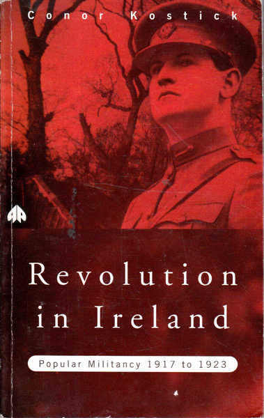 Revolution in Ireland: Popular Militancy, 1917-1923