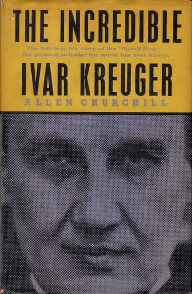 The Incredible Ivar Kreuger