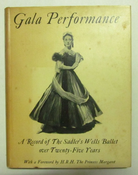 Gala Performance: A Record of The Sadler's Wells Ballet Over Twenty-Five Years