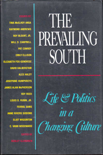 The Prevailing South: Life and Politics in a Changing Culture