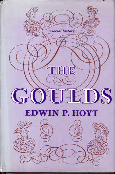 The Goulds: A Social History