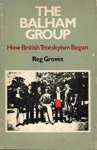 The Balham Group: How British Trotskyism Began