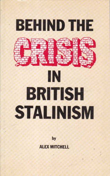 Behind the Crisis in British Stalinism